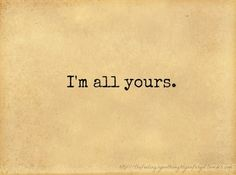 im all yours