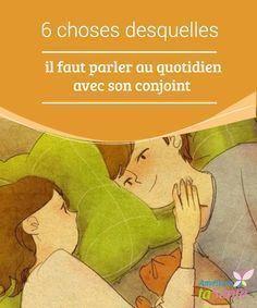 6 choses desquelles il faut parler au quotidien avec son #conjoint Dans un #couple, il ne doit pas y avoir de #tabous et on doit pouvoir converser de n'importe quel sujet. Il est fondamental que les deux personnes aient des #objectifs en commun pour #lesquels elles doivent lutter chaque jour.