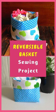 Learn how to sew these DIY reversible fabric baskets to put away your little things. This an easy sewing project, perfect for a beginner seamstress. This free sewing tutorial will take you through easy and quick steps to make a fabric storage bin in minutes. #diyfabricbaskets #diyfabricbasketseasy #diyfabricbasketstoragebins #sewingtutorial #easysewingproject #beginnersewingproject