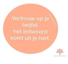 #twijfel #hart Www.aandachtzaam.nl