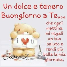 Buongiorno Teneri Good Morning Good Night, Day For Night, Italian Greetings, Italian Memes, Morning Affirmations, Good Mood, Friends Forever, Say Hello, Happy Day