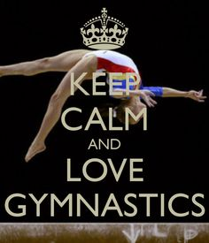 KEEP CALM AND LOVE Gymnastics . Another original poster design created with the Keep Calm-o-matic. Buy this design or create your own original Keep Calm design now. All About Gymnastics, Keep Clam, Gymnastics Quotes, Keep Calm Quotes, Gym Quote, Keep Calm And Love, High Resolution Photos, Dance, King