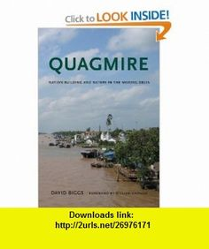 Quagmire Nation-Building and Nature in the Mekong Delta (Weyerhaeuser Environmental ) (9780295991993) David Biggs, William Cronon , ISBN-10: 0295991992  , ISBN-13: 978-0295991993 ,  , tutorials , pdf , ebook , torrent , downloads , rapidshare , filesonic , hotfile , megaupload , fileserve