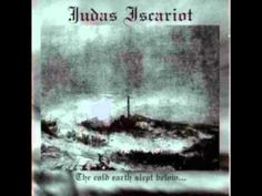 Artist : Judas Iscariot Album : The Cold Earth Slept Below... Released : 1996 Genre : Black Metal 01 - Damned Below Judas 02 - Wrath 03 - Babylon 04 - The Co...