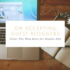 On Accepting Guest Bloggers - Studio 404