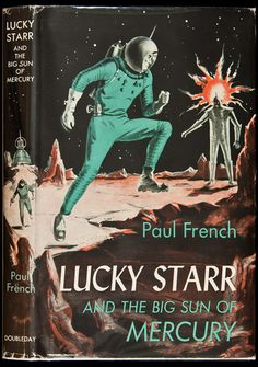 Isaac Asimov wrote as Paul French for his Lucky Starr science fiction series. Science Fiction Kunst, Science Fiction Series, Sci Fi Novels, Sci Fi Books, Classic Sci Fi, Classic Books, Robot Monster, Sci Fi Comics, Isaac Asimov