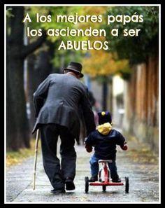 A los mejores papás las ascienden a ser #Abuelos... #Citas #Frases @Candidman