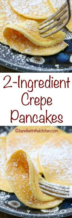 2-Ingredient Pancakes are more crepe than heavy fluffy pancake - make them with sweet or savory toppings! get the recipe at barefeetinthekitchen.com #DesertRecipes