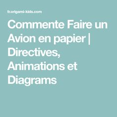 Commente Faire un Avion en papier | Directives, Animations et Diagrams
