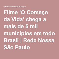 Filme 'O Começo da Vida' chega a mais de 5 mil municípios em todo Brasil   Rede Nossa São Paulo