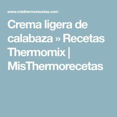 Crema ligera de calabaza » Recetas Thermomix | MisThermorecetas