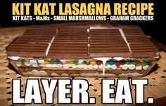 """I asked Eric what he wanted for Thanksgiving desert - """"Kit Kat Lasagna"""" - I thought he was kidding...nope...and it sounds pretty yummy - Kit Kats, M, Marshmallows, and Graham Crackers all layered and then baked to melt it all together..."""