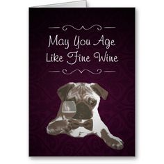 Shop Purple Damask Pug & Fine Wine Happy Birthday Card created by fotoplus. Like Fine Wine, Happy Birthday Greeting Card, Purple Love, Custom Greeting Cards, Thoughtful Gifts, Damask, Pugs, Birthday Ideas, Birthdays