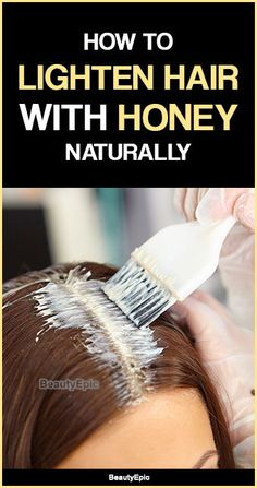 How to Lighten Hair with Honey Naturally? Honey can be combined with several ingredients to achieve lightening of hair. Let us read to know how to lighten hair with honey naturally. How To Lighten Brown Hair, Lighten Hair Naturally, Hair Lights, Dyed Natural Hair, Natural Hair Styles, Natural Hair Bleaching, Homemade Hair Dye, Lightening Dark Hair, Lighter Hair