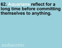 I am an Aqaurian. that's about me!