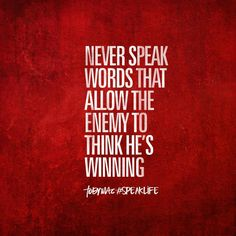 Never speak words to allow the enemy to think he's winning. Spiritual Quotes, Wisdom Quotes, Bible Quotes, Quotes To Live By, Positive Quotes, Me Quotes, Bible Verses, Motivational Quotes, Inspirational Quotes
