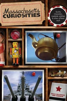 Massachusetts Curiosities, 2nd: Quirky Characters, Roadside Oddities & Other Offbeat Stuff (Curiosities Series) by Bruce Gellerman. $6.38. Publisher: Globe Pequot; 2nd edition (August 3, 2008)