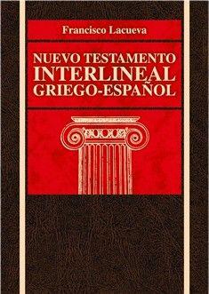 Nuevo Testamento Interlineal Griego Español Testamento Comentario Biblico Biblia De Estudio Thompson