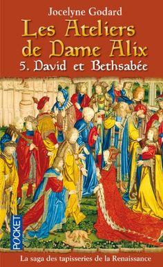 Amazon.fr - Les Ateliers de Dame Alix, Tome 5 : David et Bethsabée - Jocelyne Godard - Livres
