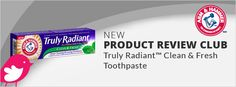 New Product Review Club Offer: Arm &  Hammer™ Truly Radiant™ Toothpaste #TrulyRadiantSmile