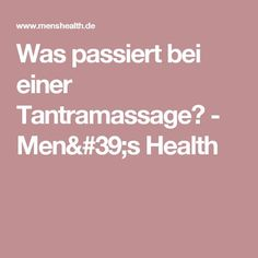 Was passiert bei einer Tantramassage? - Men's Health