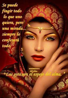 Los ojos son el espejo del alma..