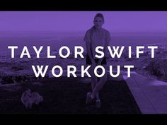 Taylor Swift Workout   Rebecca Louise - YouTube