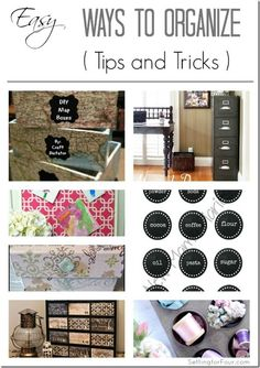 Easy ways to Organize Tips and Tricks www.settingforfour