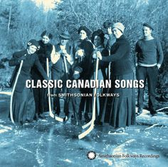 """It's Album Cover Tuesday! With """"Classic Canadian Songs from Smithsonian Folkways,"""" we celebrate the life of Samuel Gesser, who was born on this date in 1930. Gesser, who died in 2008, produced or helped along more than a hundred Folkways albums of Canadian-based traditions.  #Folkways #AlbumCoverTuesdays #Canadian #Smithsonian #Music"""