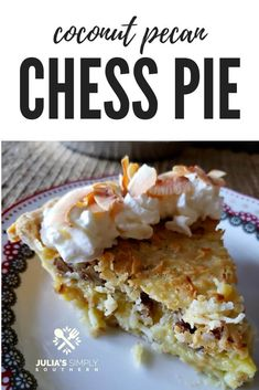 A true Southern classic dessert - Coconut Pecan Chess Pie, topped with whipped cream and toasted coconut Coconut Pecan, Coconut Desserts, Easy No Bake Desserts, Delicious Desserts, Toasted Coconut, Coconut Recipes, Pie Recipes, Dessert Recipes, Old Fashioned Bread Pudding
