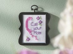 """Cross Stitch """"Call Your Mom"""" Free Pattern Download!"""