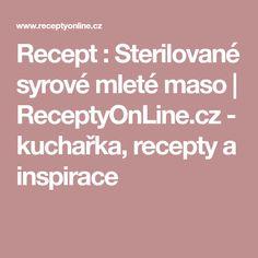 Recept : Sterilované syrové mleté maso | ReceptyOnLine.cz - kuchařka, recepty a inspirace