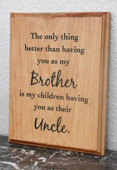 Ideas for diy gifts for brother birthday children - DIY Gifts Wedding Ideen Brother Birthday Quotes, Birthday Gifts For Brother, Brother Quotes, Diy Birthday, Brother Gifts, Uncle Quotes, Girlfriend Birthday, Daughter Quotes, Father Daughter