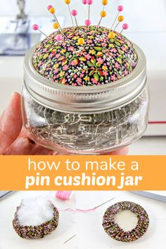 How To Make a Pin Cushion Jar | Make and Takes