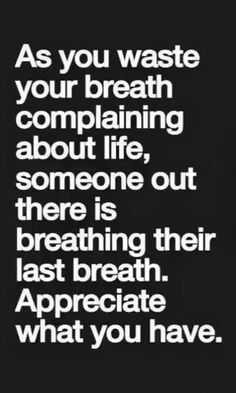 As you waste your breath complaining about life - Trend True Quotes 2019 Now Quotes, Love Life Quotes, Inspiring Quotes About Life, Music Quotes, True Quotes, Words Quotes, Motivational Quotes, Funny Quotes, Inspirational Quotes
