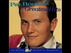From 1957 and Pat Boone with a No 5 hit for him that year - 'Why Baby Why'
