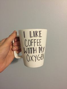 I like coffee with my oxygen