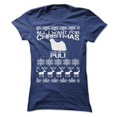 ALL I WANT FOR XMAS IS MY PULI T SHIRTS T-Shirts, Hoodies (24$ ==► Order Here!)