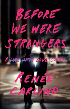 """Before We Were Strangers by Renee Carlino.  A love story about a Craigslist """"missed connection"""" post."""