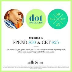 Dot Dollars! Spend $50, get $25 back! www.StellaDot.com/AngieTeal