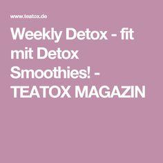 Weekly Detox - fit mit Detox Smoothies! - TEATOX MAGAZIN