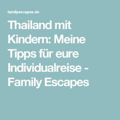 Thailand mit Kindern: Meine Tipps für eure Individualreise - Family Escapes