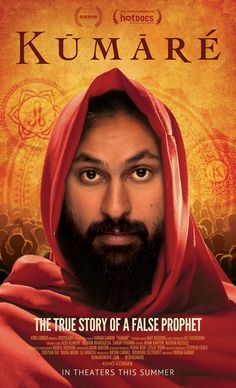 Directed by Vikram Gandhi.  With Vikram Gandhi, Toby, Greg, Molly. A documentary about a man who impersonates a wise Indian Guru and builds a following in Arizona. At the height of his popularity, the Guru Kumaré must reveal his true identity to his disciples and unveil his greatest teaching of all.