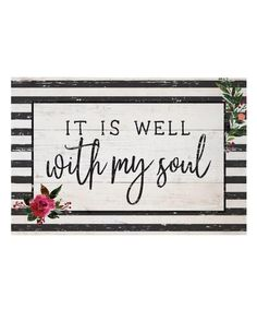 Love this 'It Is Well With My Soul' Wall Sign by Sincere Surroundings on #zulily! #zulilyfinds