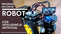 Programa un Coche Arduino que conduce sólo | Aprende Machine Learning Arduino, Family Camping, Camping Hacks, Robot, Tips, Linear Function, Neurons, Artificial Intelligence, Ultrasound