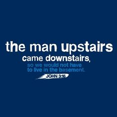 The Man Upstairs Christian T-shirt