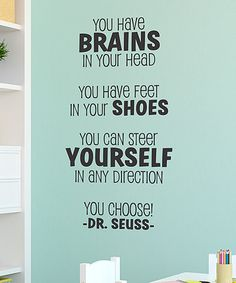 Look what I found on #zulily! 'Brains in Your Head' Dr. Seuss Wall Quotes™ Decal #zulilyfinds