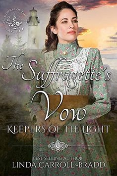 The Suffragette's Vow (Keepers of the Light Book Suffragette, Vows, Freedom, Ebooks, Romance, Author, Clams, Lighting, Ocean