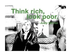 Image detail for -Think rich, look poor. - Andy Warhol / Billy Name by Andy Warhol Andy Warhol Pictures, Andy Warhol Quotes, Billy Name, Pop Art, French Twist Updo, Being Good, Quote Posters, American Artists, Words Quotes
