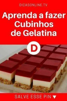 Cubinhos de gelatina   Aprenda a fazer os Cubinhos de Gelatina   Sobremesa diferente, mas bonita e deliciosa: